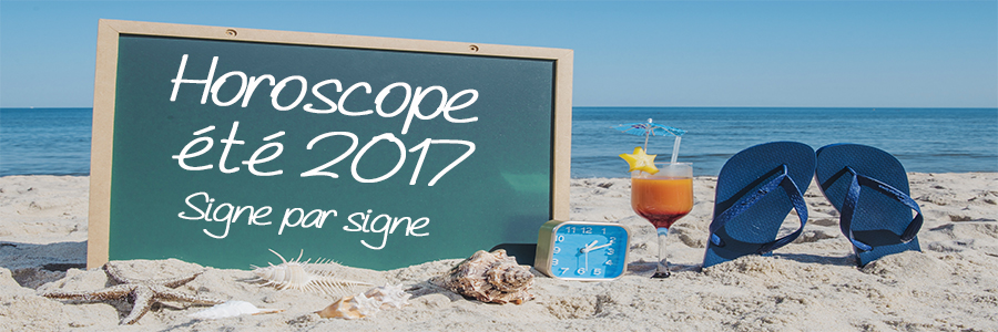 horoscope complet ete 2017