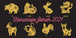 horoscope complet chinois fevrier 2021